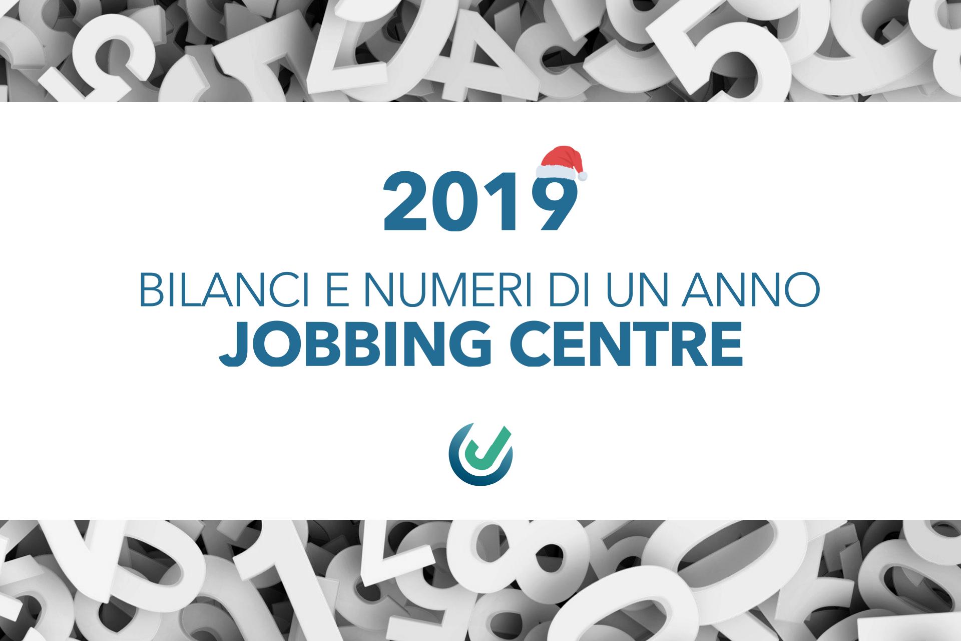 Il nostro 2019: bilanci e numeri di un anno da… Jobbing Centre