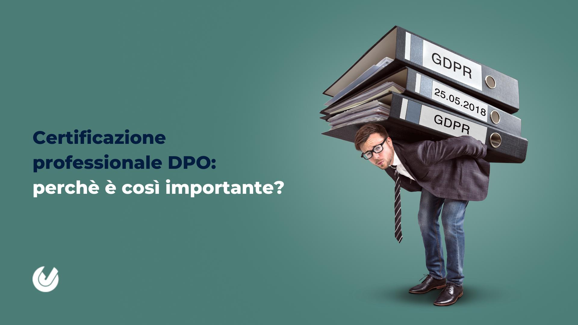 Certificazione professionale DPO: perché é così importante?