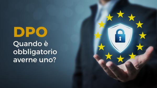 Data Protection Officer: quando è obbligatorio averne uno?